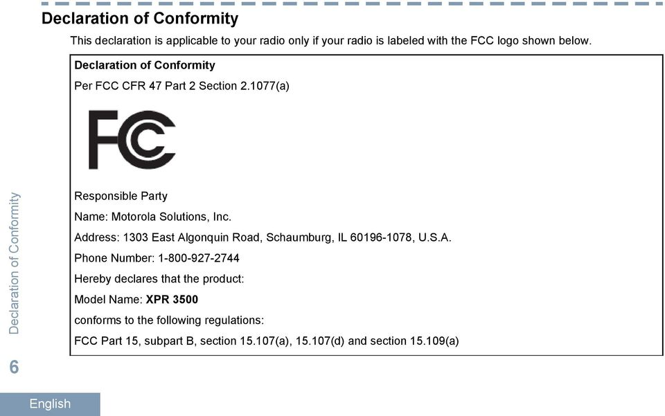 1077(a) Declaration of Conformity 6 Responsible Party Name: Motorola Solutions, Inc.