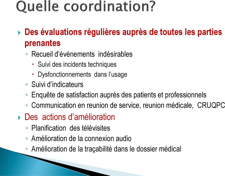 patients et professionnels Communication en reunion de service, reunion médicale, CRUQPC Des actions d
