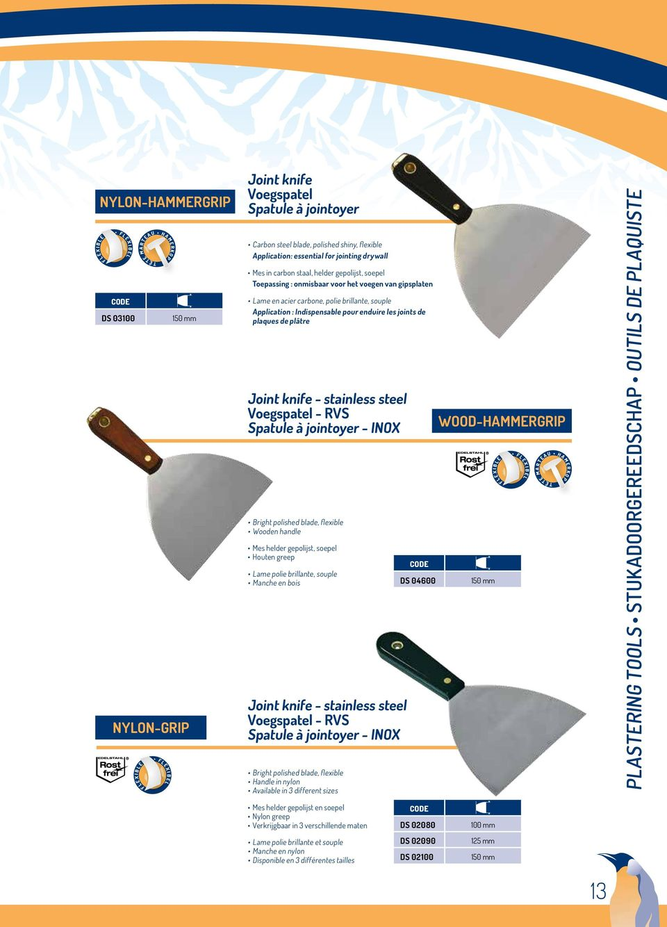 carbone, polie brillante, souple Application : Indispensable pour enduire les joints de plaques de plâtre Joint knife - stainless steel Voegspatel - RVS Spatule à jointoyer - INOX Bright polished