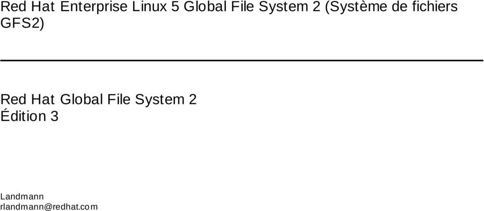 GFS2) Red Hat Global File System 2