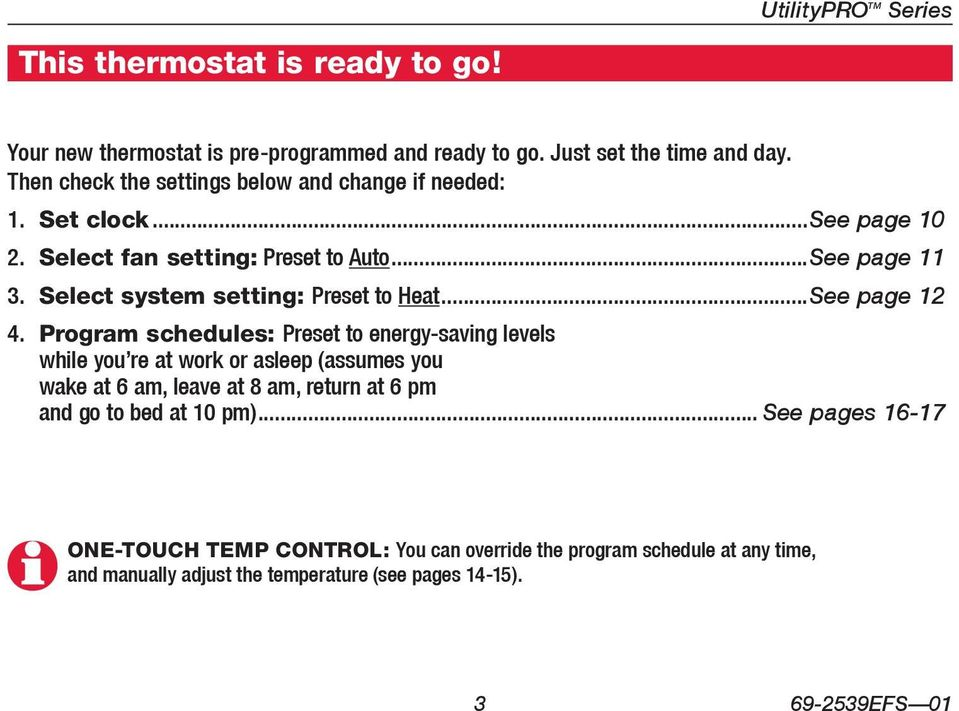 Select system setting: Preset to Heat...See page 12 4.