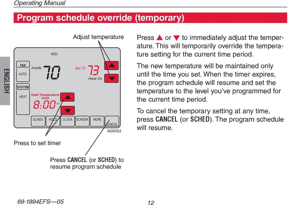 The new temperature will be maintained only until the time you set.