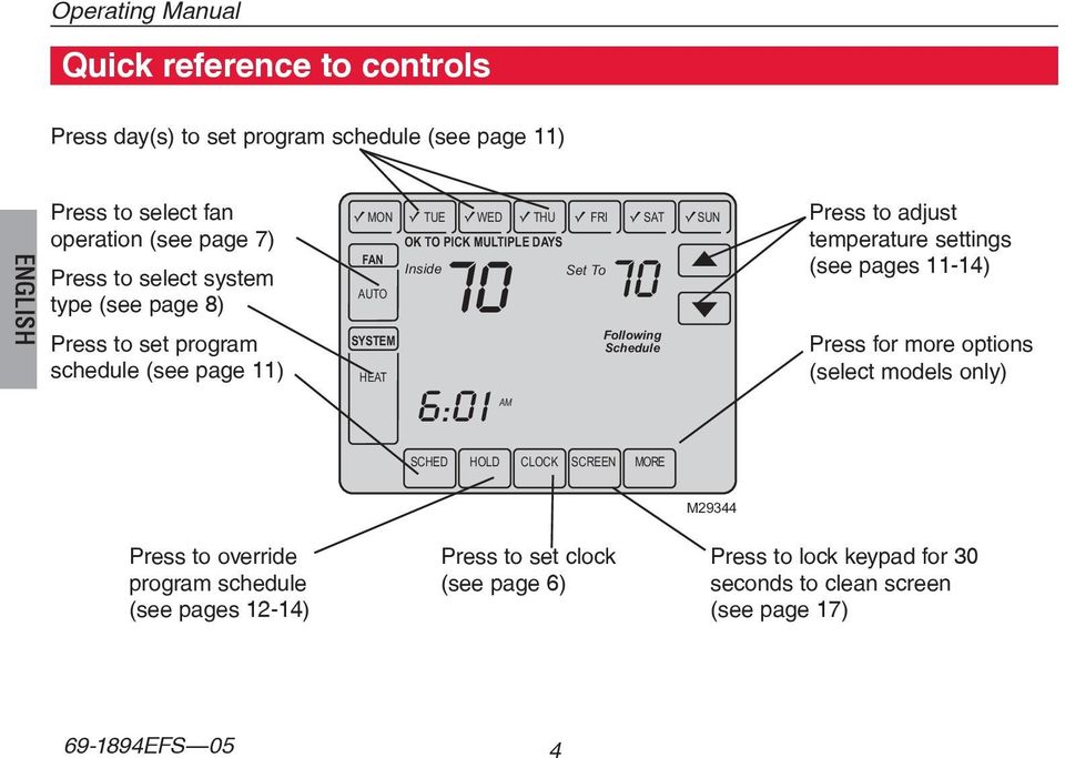 6:01 AM Set To 70 Following Schedule Press to adjust temperature settings (see pages 11-14) Press for more options (select models only) SCHED HOLD CLOCK SCREEN