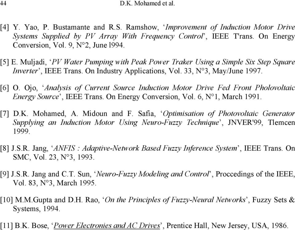 Ojo, Analysis of Current Source Induction Motor Drive Fed Front Pholovoltaic Energy Source, IEEE Trans. On Energy Conversion, Vol. 6, N 1, March 1991. [7] D.K. Mohamed, A. Midoun and F.