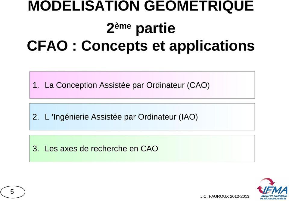 La Conception Assistée par Ordinateur (CAO) 2.