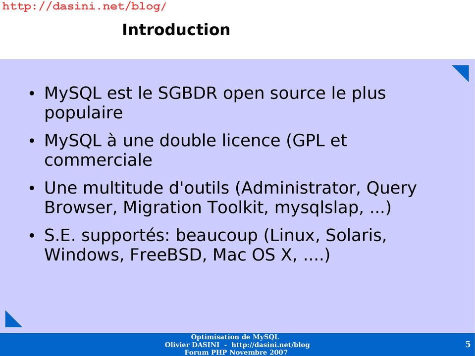 (Administrator, Query Browser, Migration Toolkit, mysqlslap,...) S.