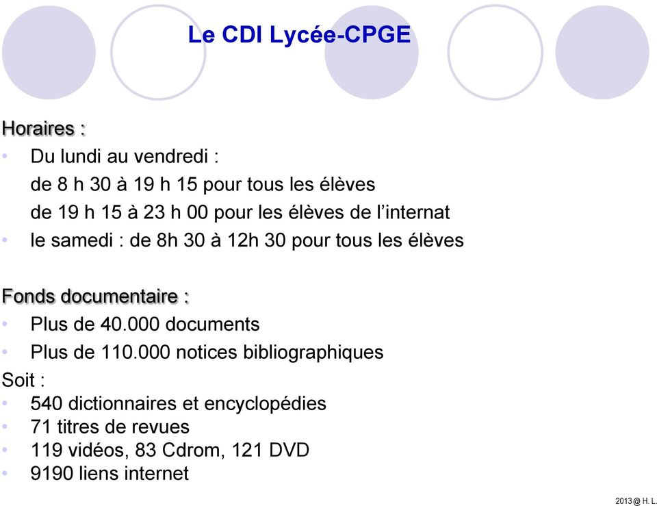 Fonds documentaire : Plus de 40.000 documents Plus de 110.