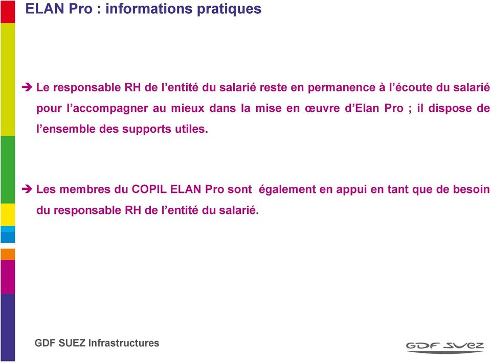 Elan Pro ; il dispose de l ensemble des supports utiles.