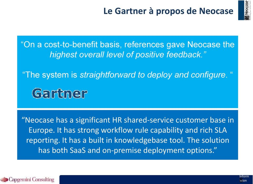 Neocase has a significant HR shared-service customer base in Europe.