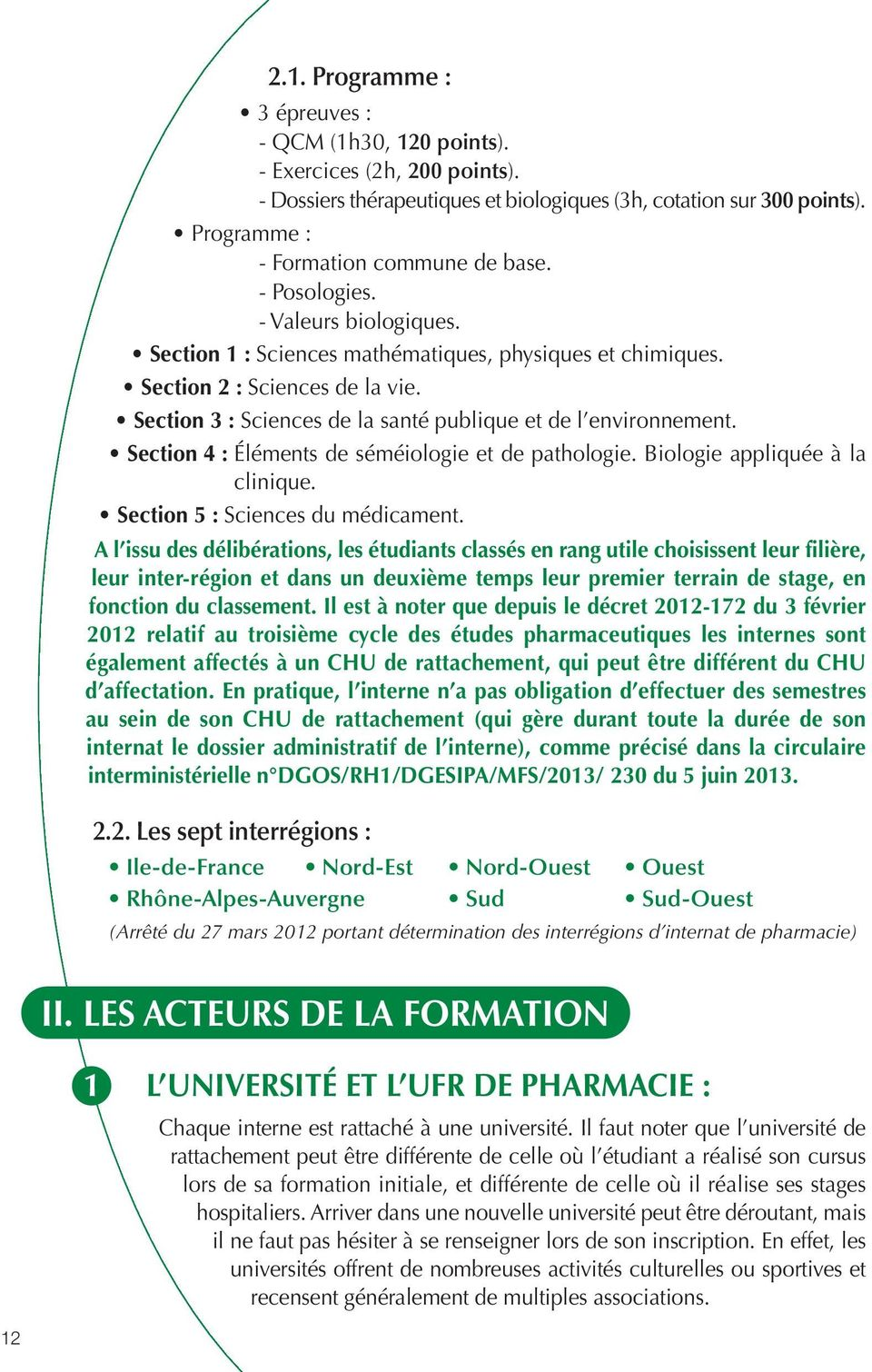 Section 4 : Éléments de séméiologie et de pathologie. Biologie appliquée à la clinique. Section 5 : Sciences du médicament.