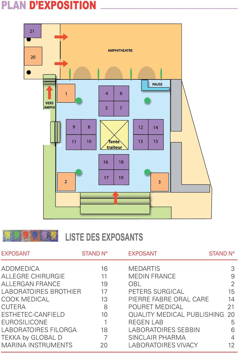 GLOBAL D 7 MARINA INSTRUMENTS 20 EXPOSANT STAND N MEDARTIS 3 MEDIN FRANCE 9 OBL 2 PETERS SURGICAL 15 PIERRE FABRE ORAL