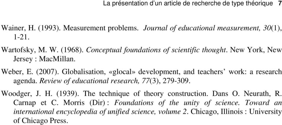 Globalisation, «glocal» development, and teachers work: a research agenda. Review of educational research, 77(3), 279-309. Woodger, J. H. (1939).