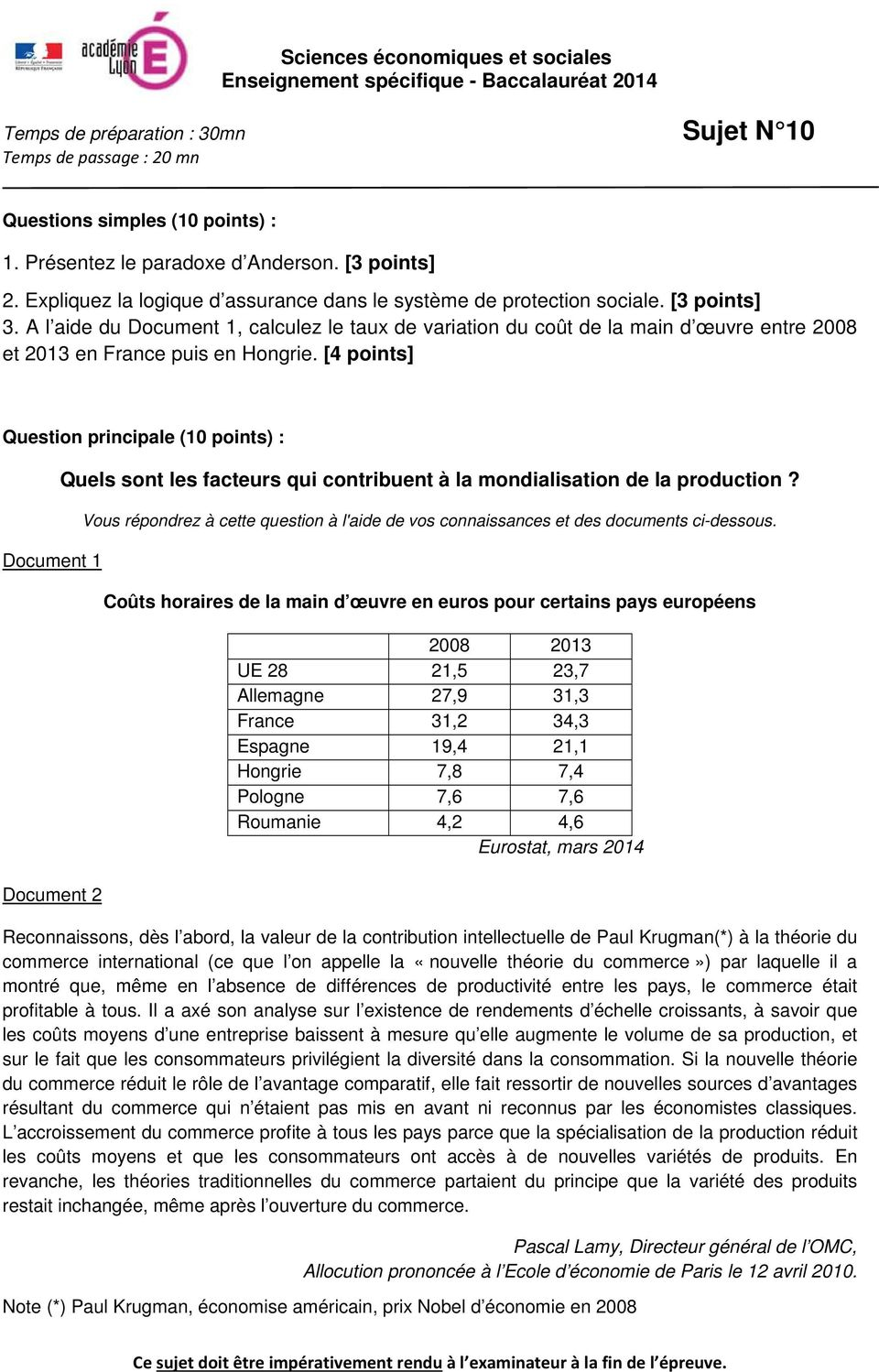 [4 points] Document 1 Document 2 Quels sont les facteurs qui contribuent à la mondialisation de la production?
