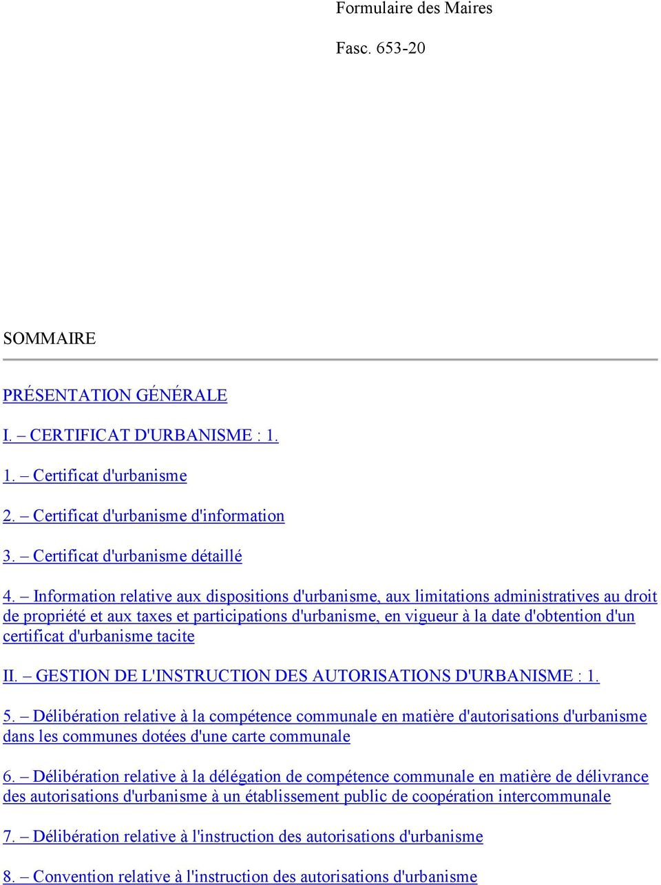d'urbanisme tacite II. GESTION DE L'INSTRUCTION DES AUTORISATIONS D'URBANISME : 1. 5.