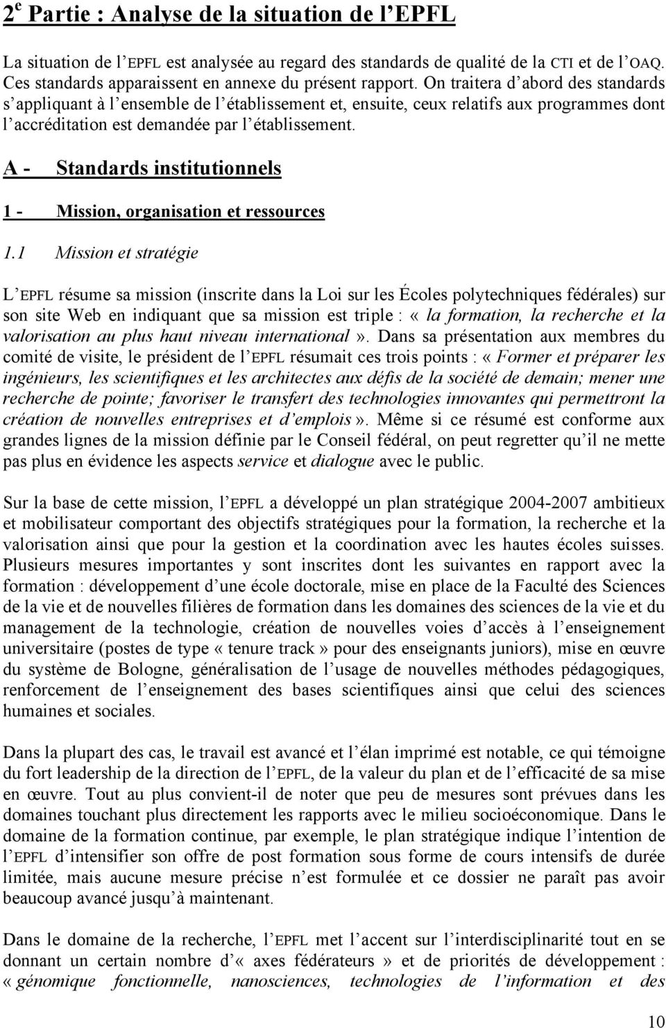 A - Standards institutionnels 1 - Mission, organisation et ressources 1.