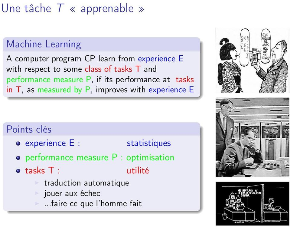 measured by P, improves with experience E Points clés experience E : statistiques performance