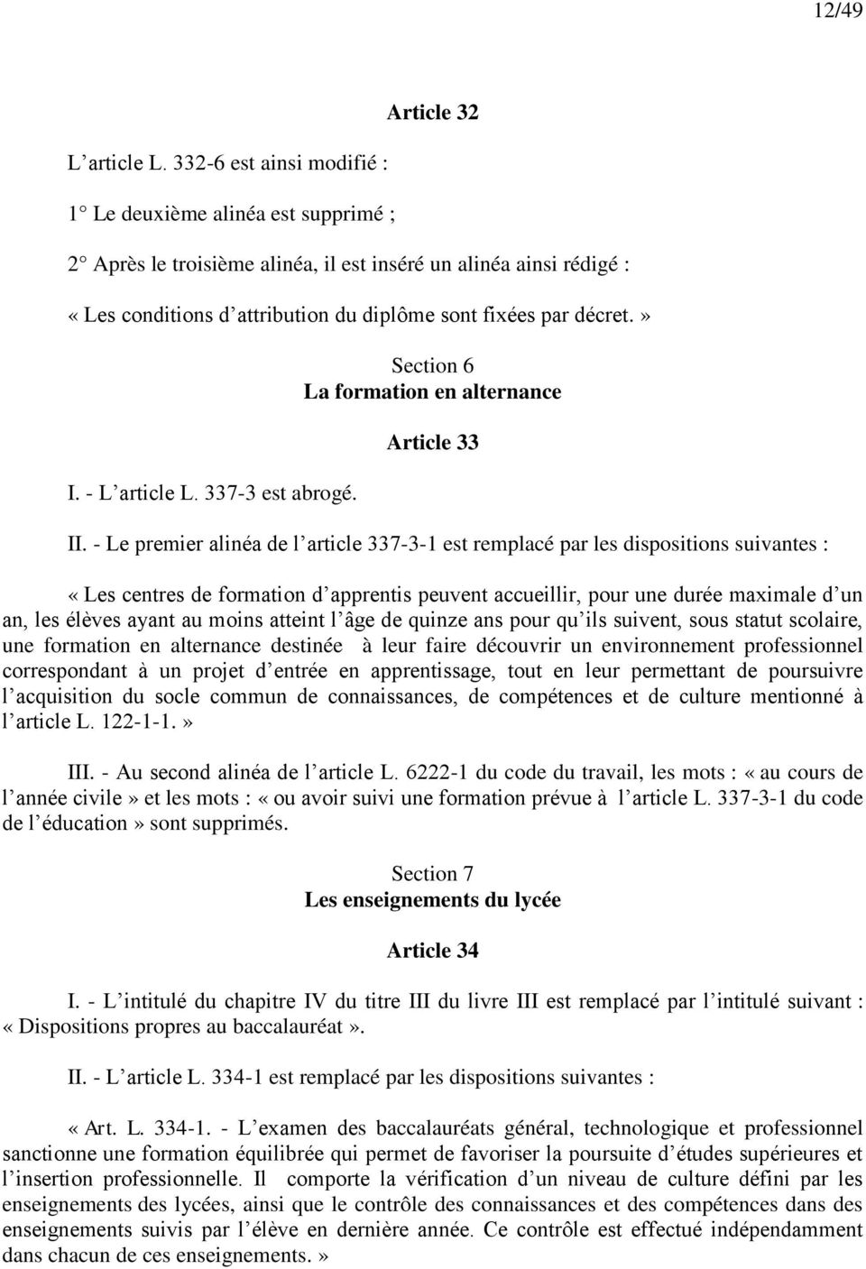 décret.» I. - L article L. 337-3 est abrogé. Section 6 La formation en alternance Article 33 II.