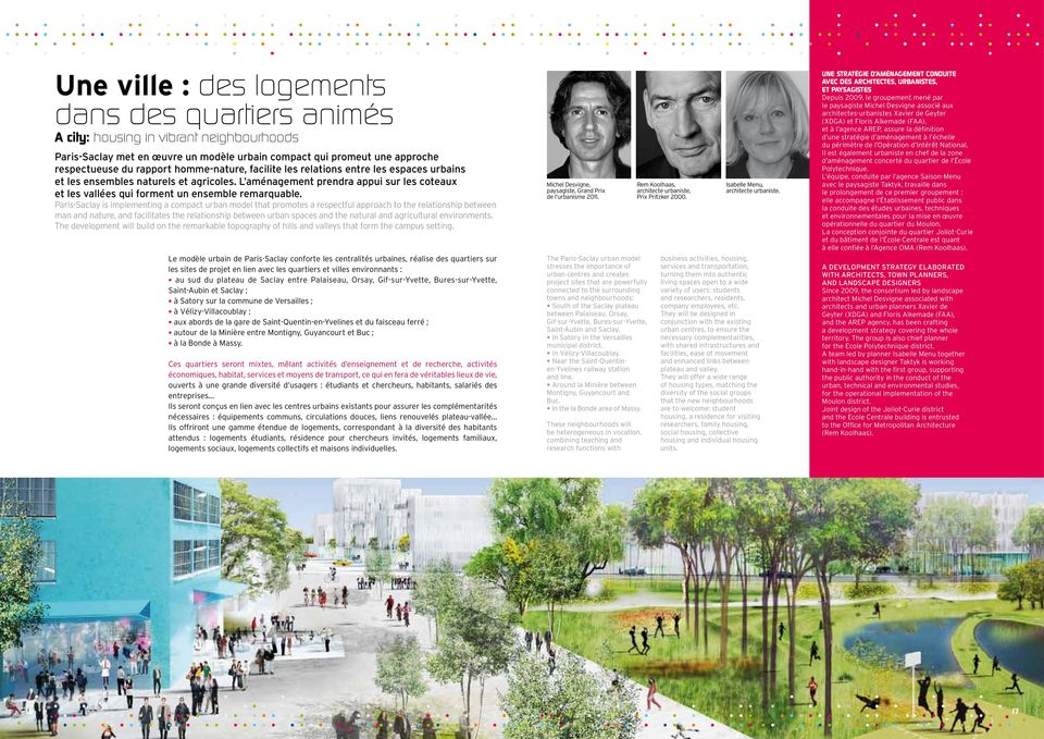 Paris-Saclay is implementing a compact urban model that promotes a respectful approach to the relationship between man and nature, and facilitates the relationship between urban spaces and the