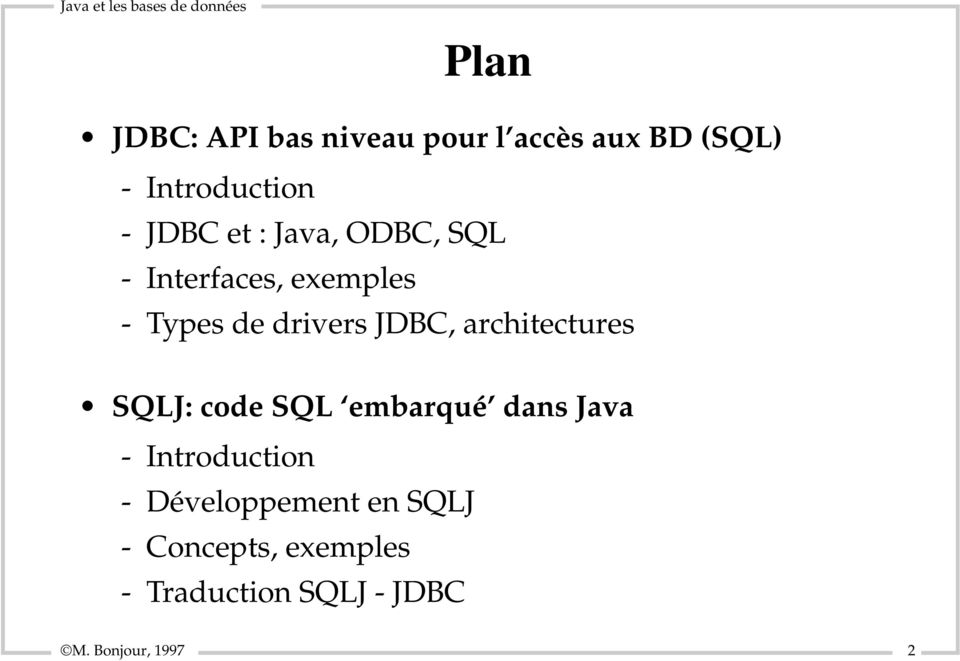 architectures SQLJ: code SQL embarqué dans Java - Introduction -