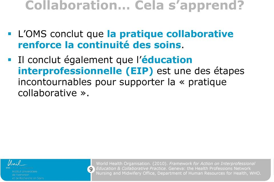 «pratique collaborative». 9 World Health Organisation. (2010).