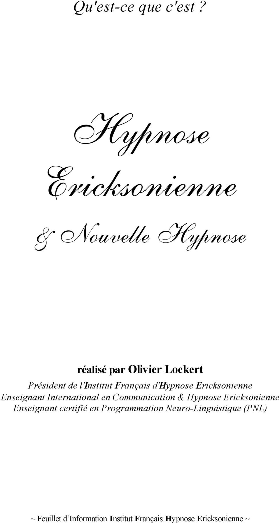 l'institut Français d'hypnose Ericksonienne Enseignant International en Communication