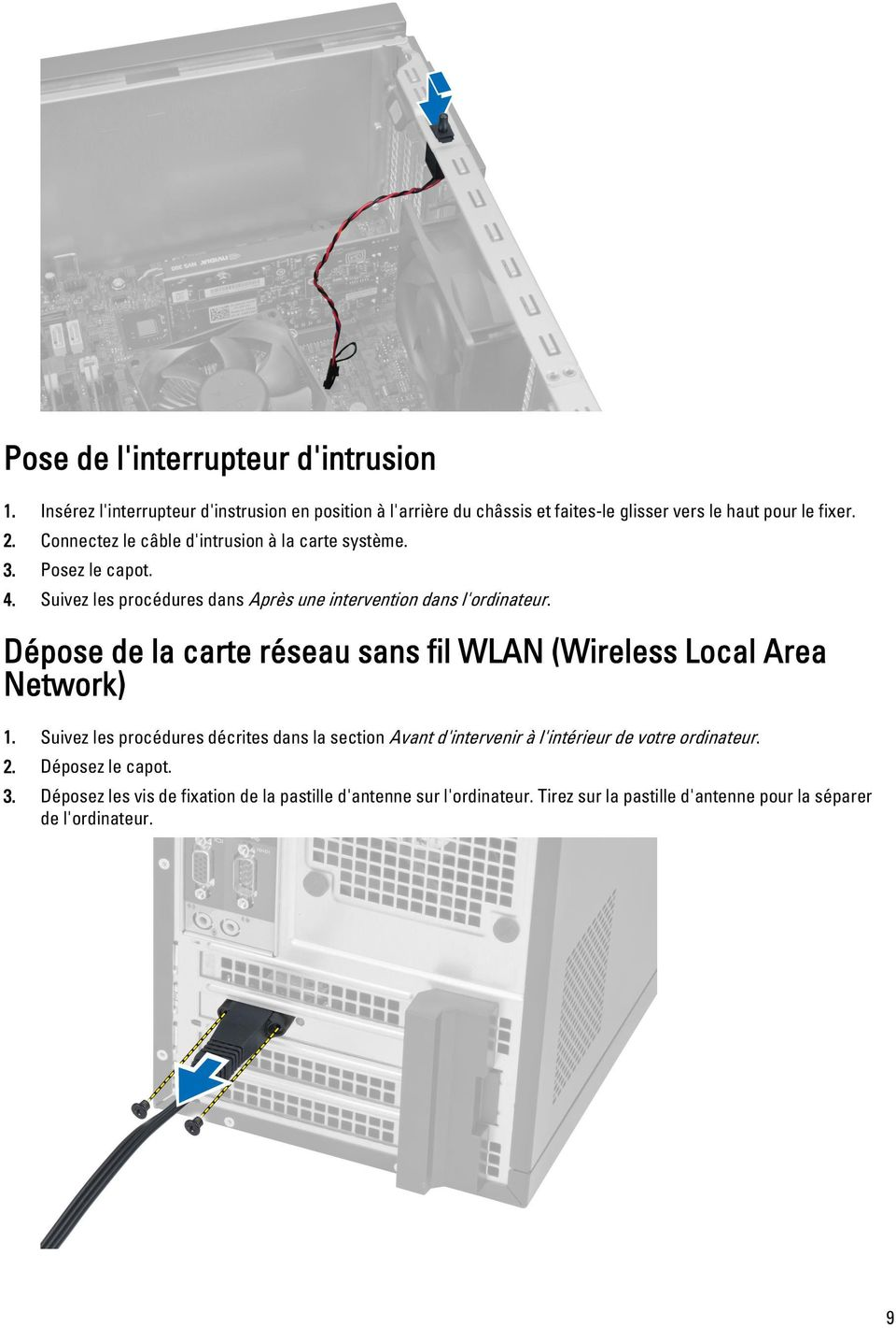 Dépose de la carte réseau sans fil WLAN (Wireless Local Area Network) 1.