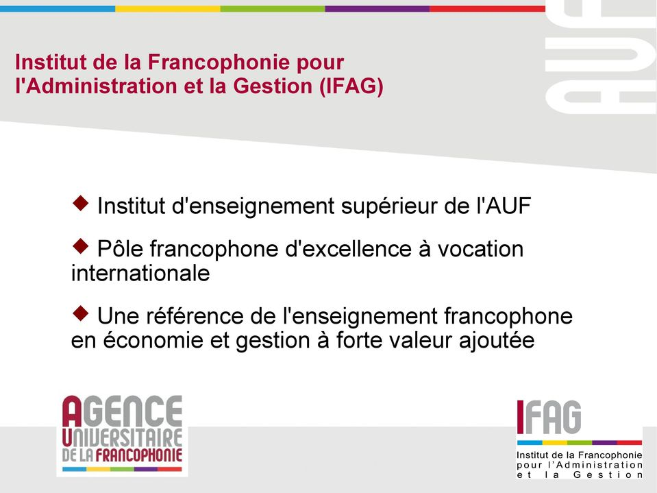 francophone d'excellence à vocation internationale Une référence