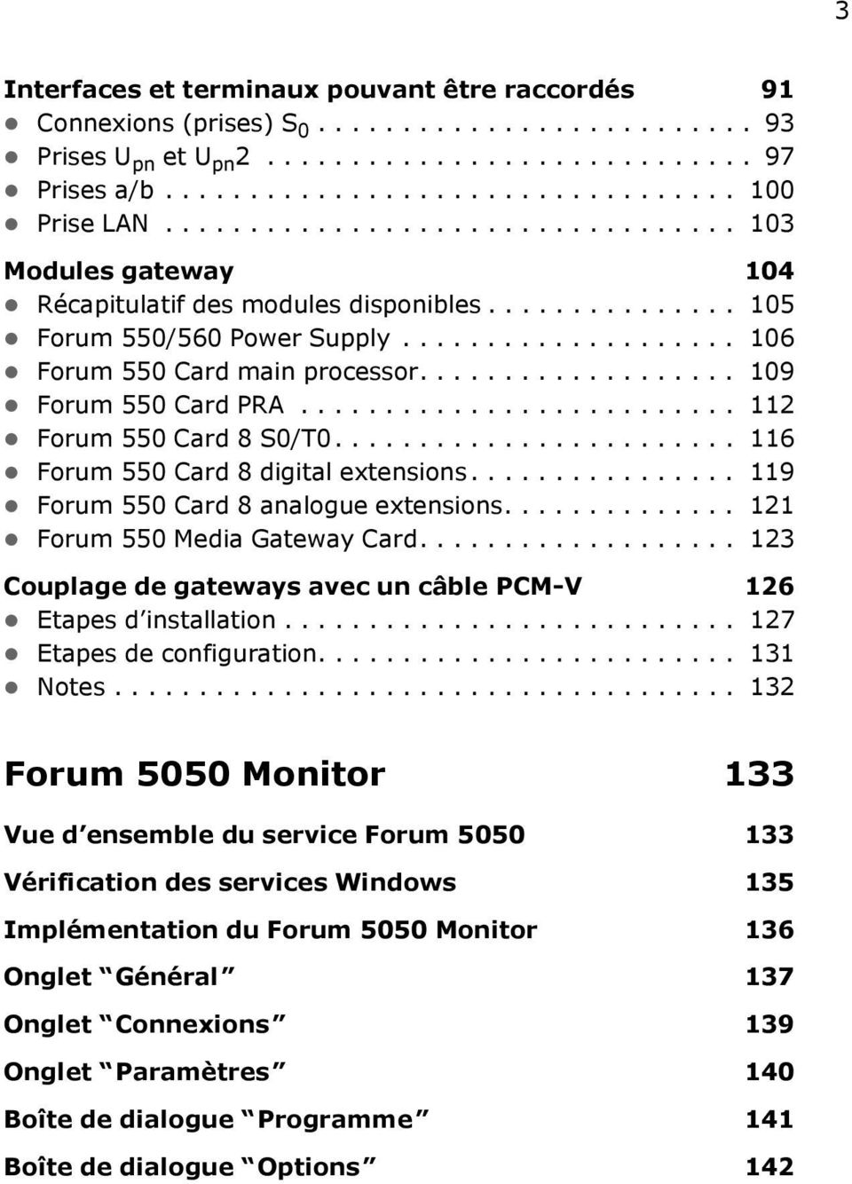 .................. 109 Forum 550 Card PRA.......................... 112 Forum 550 Card 8 S0/T0........................ 116 Forum 550 Card 8 digital extensions.