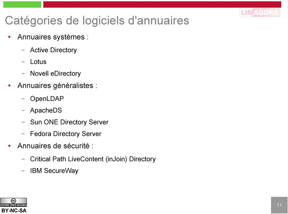 ApacheDS Sun ONE Directory Server Fedora Directory Server Annuaires