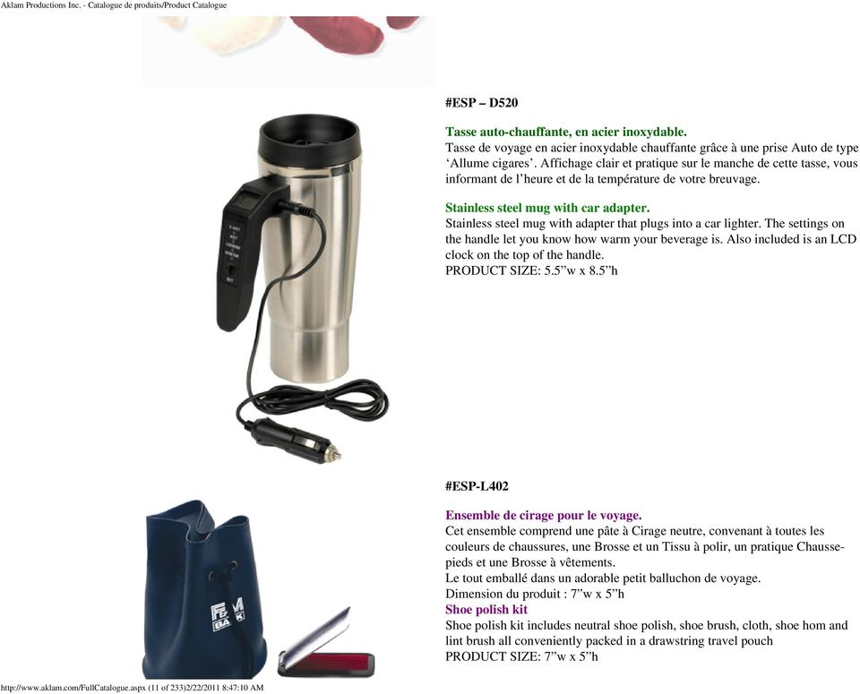 Stainless steel mug with adapter that plugs into a car lighter. The settings on the handle let you know how warm your beverage is. Also included is an LCD clock on the top of the handle.