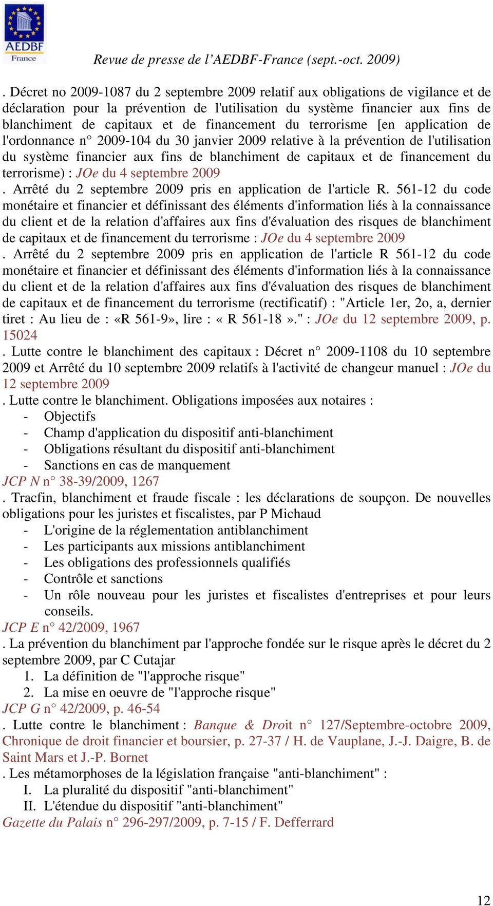 financement du terrorisme) : JOe du 4 septembre 2009. Arrêté du 2 septembre 2009 pris en application de l'article R.