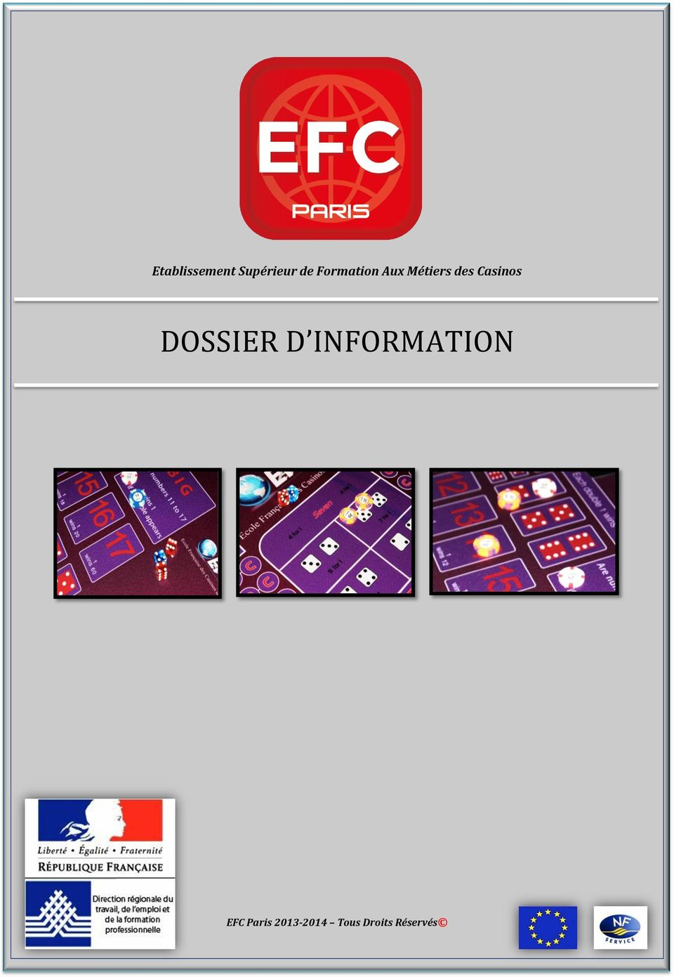 Casinos DOSSIER D INFORMATION