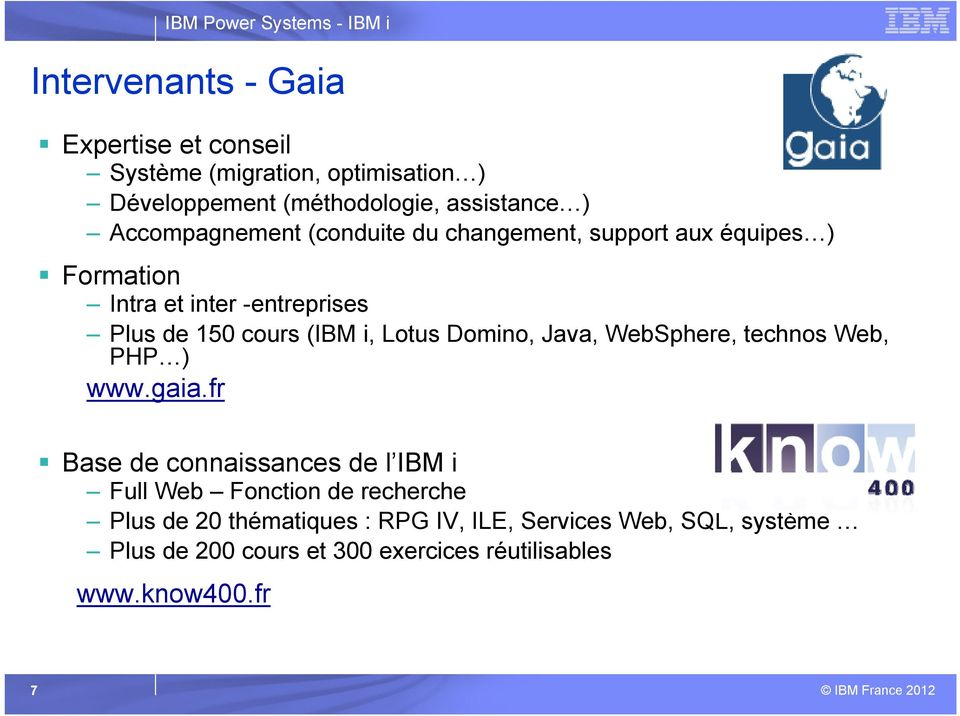 i, Lotus Domino, Java, WebSphere, technos Web, PHP ) www.gaia.