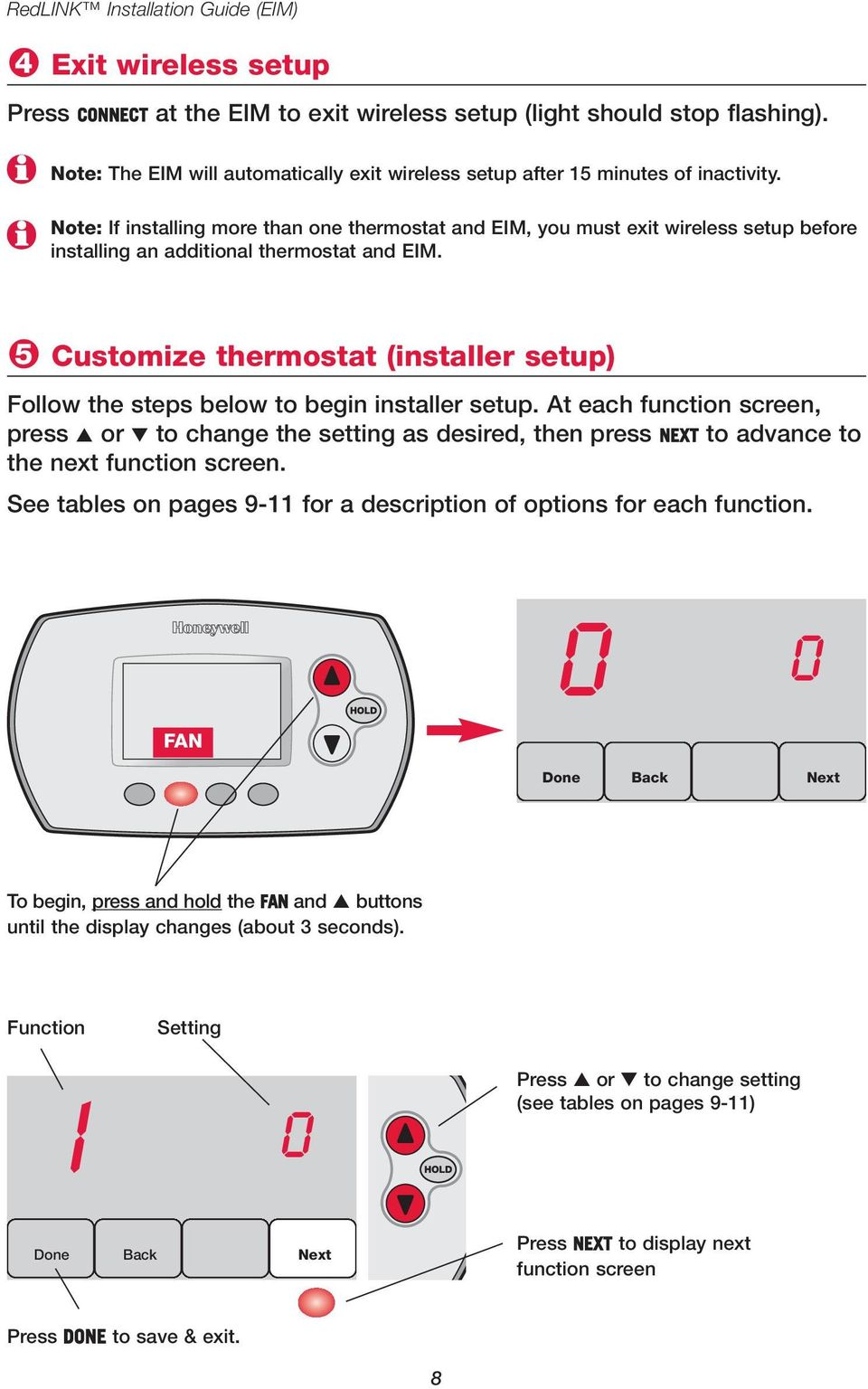 Note: If installing more than one thermostat and EIM, you must exit wireless setup before installing an additional thermostat and EIM.
