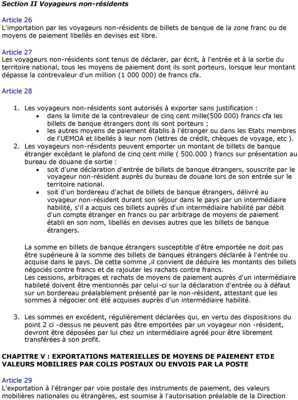 dépasse la contrevaleur d'un million (1 000 000) de francs cfa. Article 28 1.