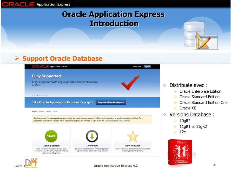 Standard Edition One Oracle XE Versions Database :