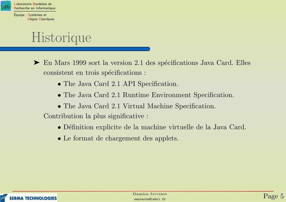 The Java Card 2.1 Virtual Machine Specification.