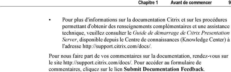 de connaissances (Knowledge Center) à l'adresse http://support.citrix.com/docs/.