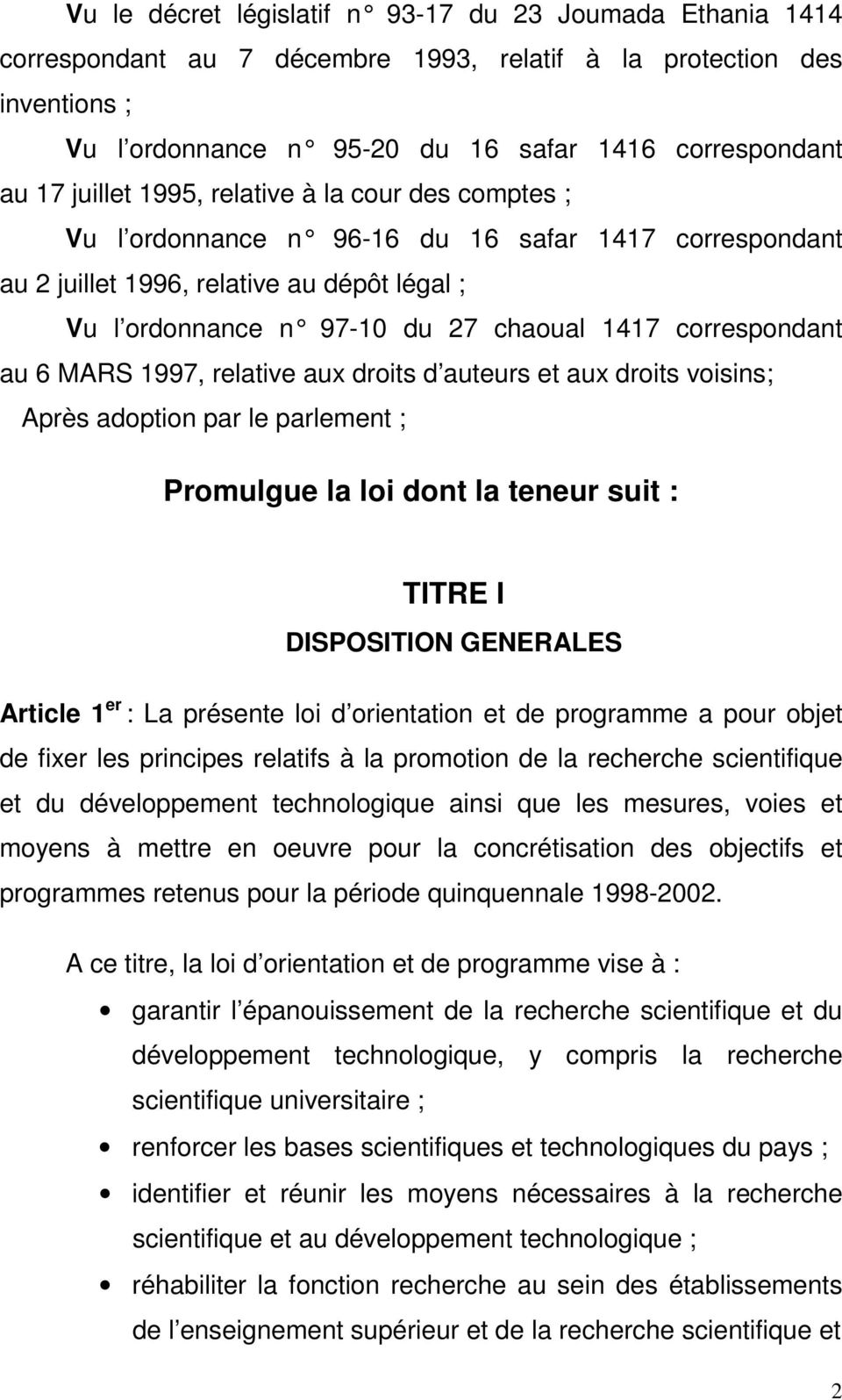 correspondant au 6 MARS 1997, relative aux droits d auteurs et aux droits voisins; Après adoption par le parlement ; Promulgue la loi dont la teneur suit : TITRE I DISPOSITION GENERALES Article 1 er