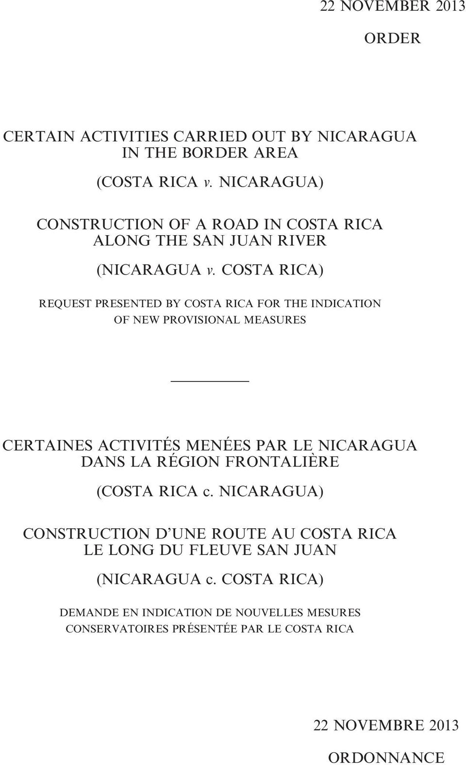 COSTA RICA) REQUEST PRESENTED BY COSTA RICA FOR THE INDICATION OF NEW PROVISIONAL MEASURES CERTAINES ACTIVITÉS MENÉES PAR LE NICARAGUA DANS LA