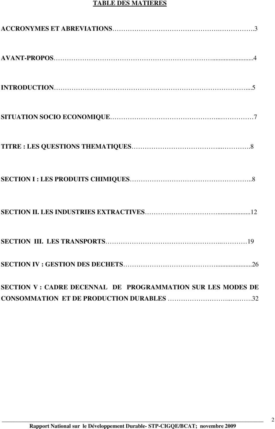 ...8 SECTION I : LES PRODUITS CHIMIQUES..8 SECTION II. LES INDUSTRIES EXTRACTIVES...12 SECTION III.