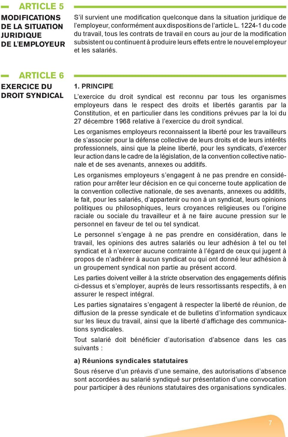 ARTICLE 6 EXERCICE DU DROIT SYNDICAL 1.
