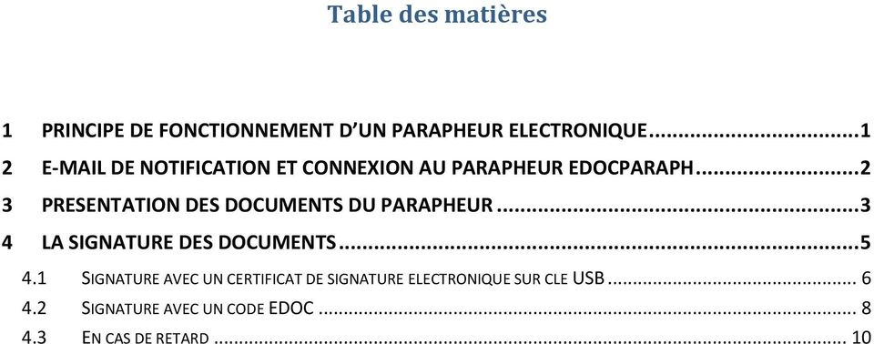 .. 2 3 PRESENTATION DES DOCUMENTS DU PARAPHEUR... 3 4 LA SIGNATURE DES DOCUMENTS... 5 4.