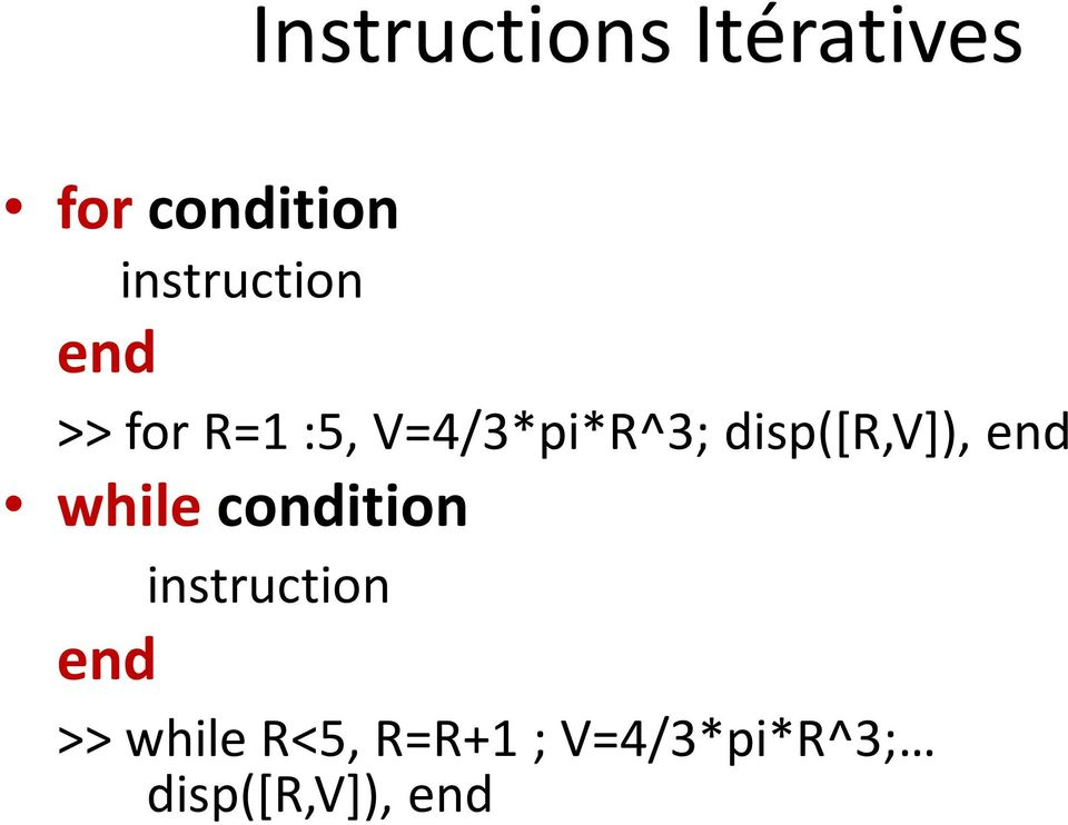 disp([r,v]), end while condition instruction