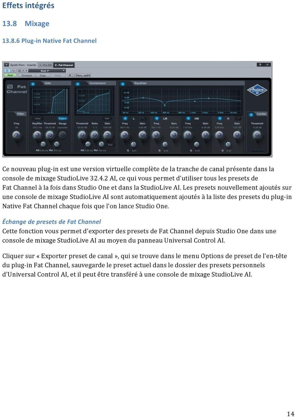 Les presets nouvellement ajoutés sur une console de mixage StudioLive AI sont automatiquement ajoutés à la liste des presets du plug- in Native Fat Channel chaque fois que l'on lance Studio One.
