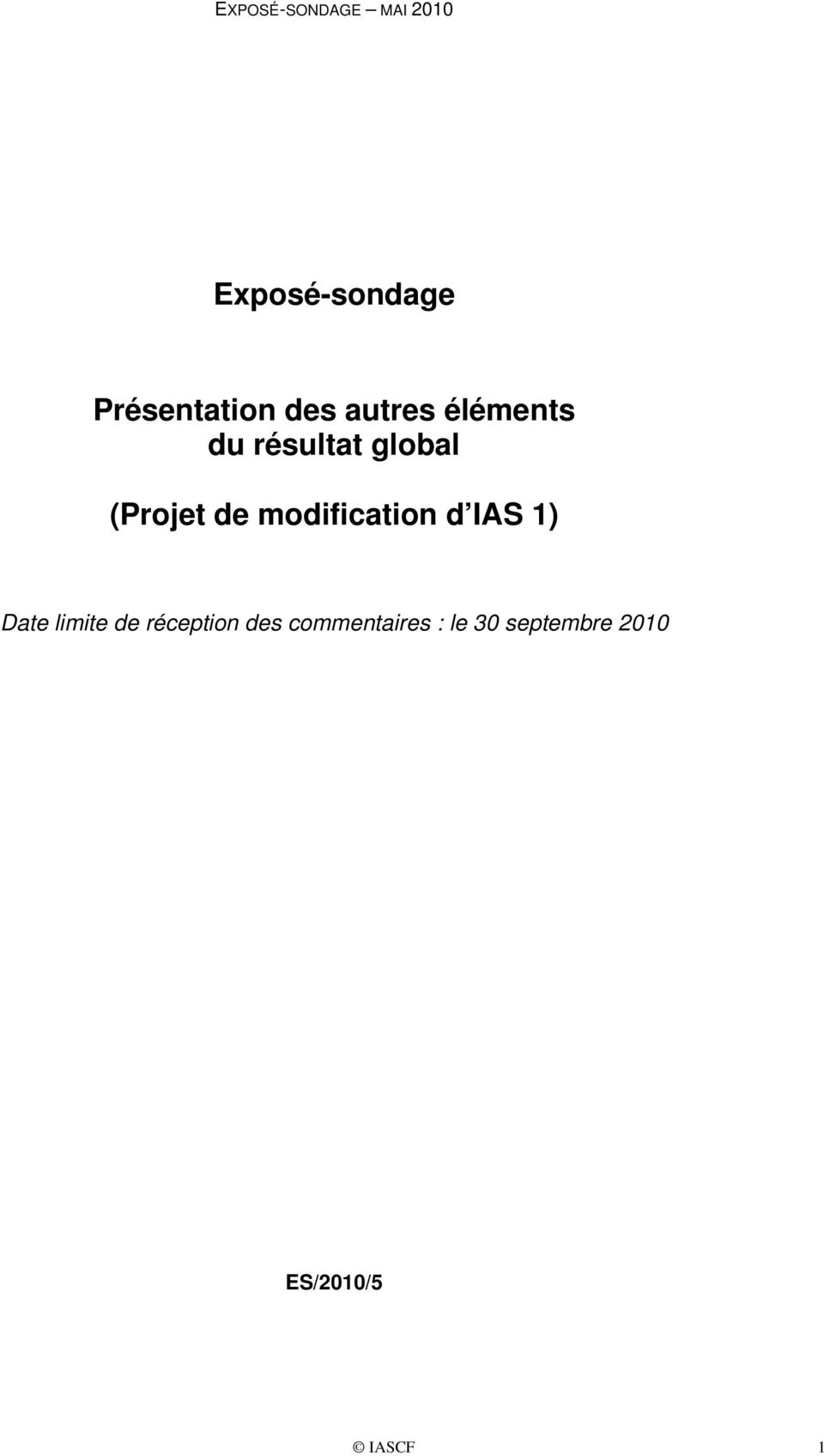 modification d IAS 1) Date limite de réception des
