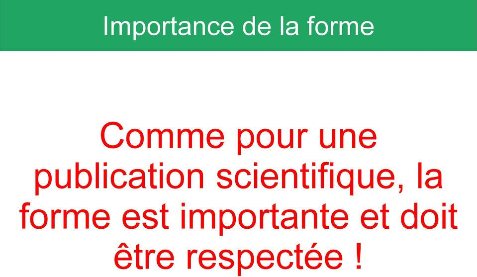 scientifique, la forme est