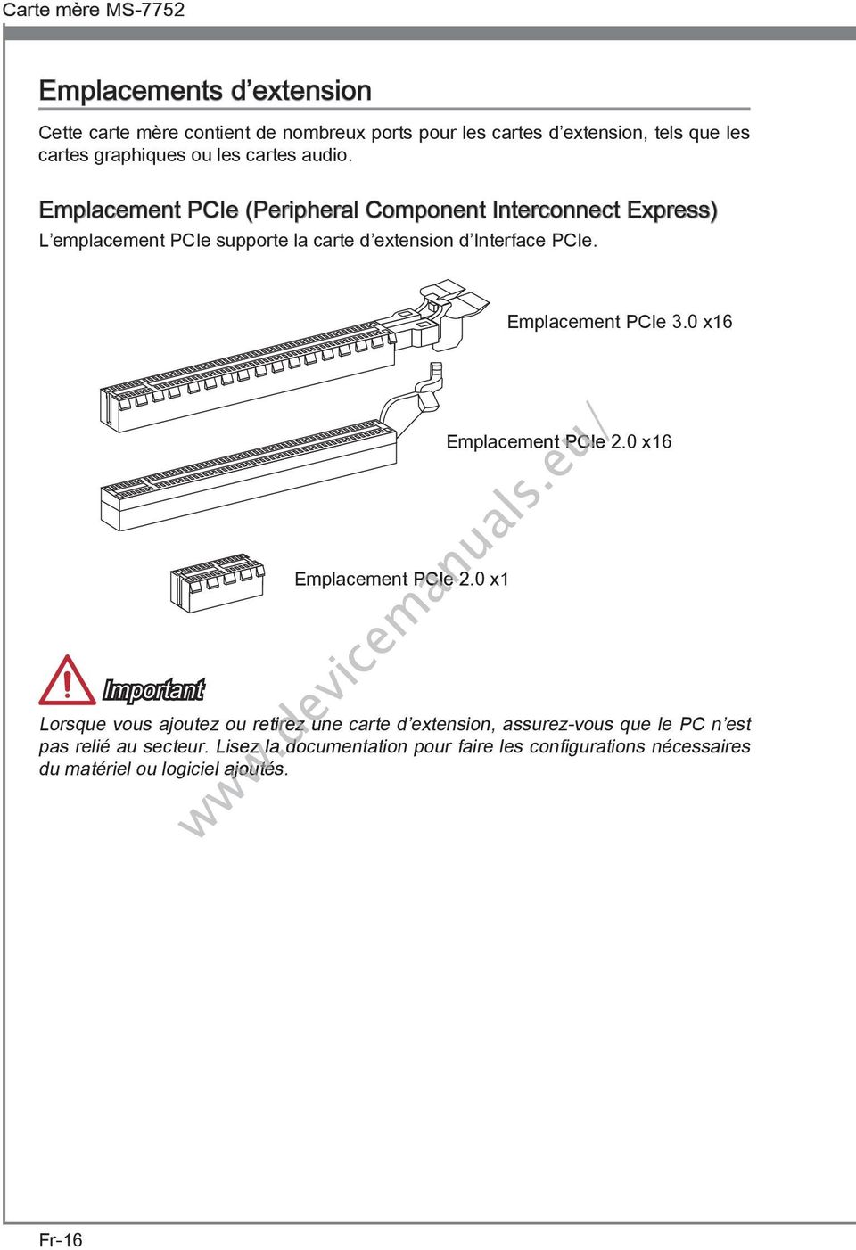 Emplacement PCIe (Perpheral Component Interconnect Express) L emplacement PCIe supporte la carte d extenson d Interface PCIe.
