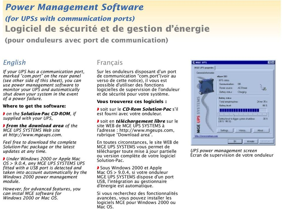 Where to get the software: on the Solution-Pac CD-ROM, if supplied with your UPS, from the download area of the MGE UPS SYSTEMS Web site at http://www.mgeups.com.