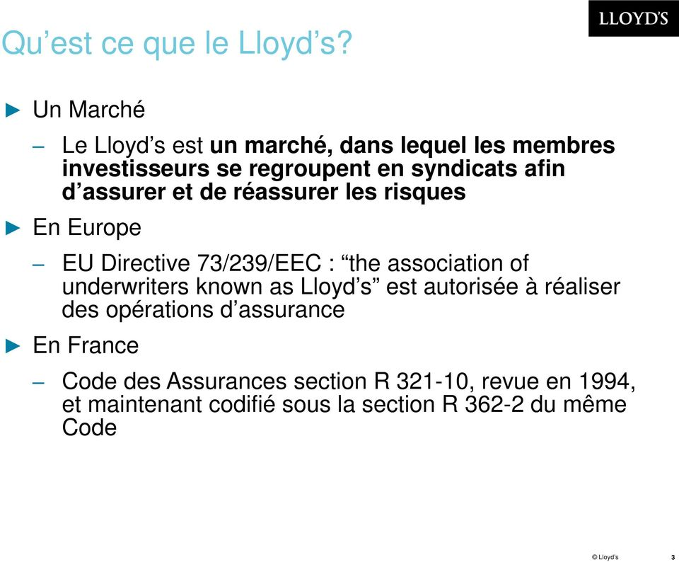 assurer et de réassurer les risques En Europe EU Directive 73/239/EEC : the association of underwriters known